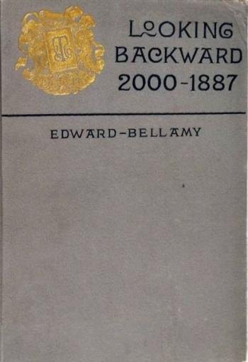"""Занятное чтиво - """"Взгляд назад, 2000-1887"""" / англ.""""Looking Backward, 2000—1887"""" - Эдвард Беллэми Книги, Социализм, Утопия, США, Корпорации"""