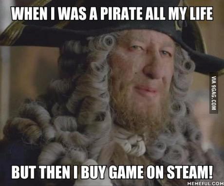 Когда всю свою жизнь был пиратом, а затем купил игру в Steam