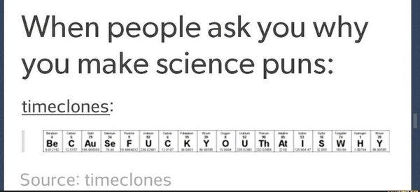 Когда у тебя спрашивают, зачем ты каламбуришь по-научному: Каламбур, Наука, Потому что, Перевод