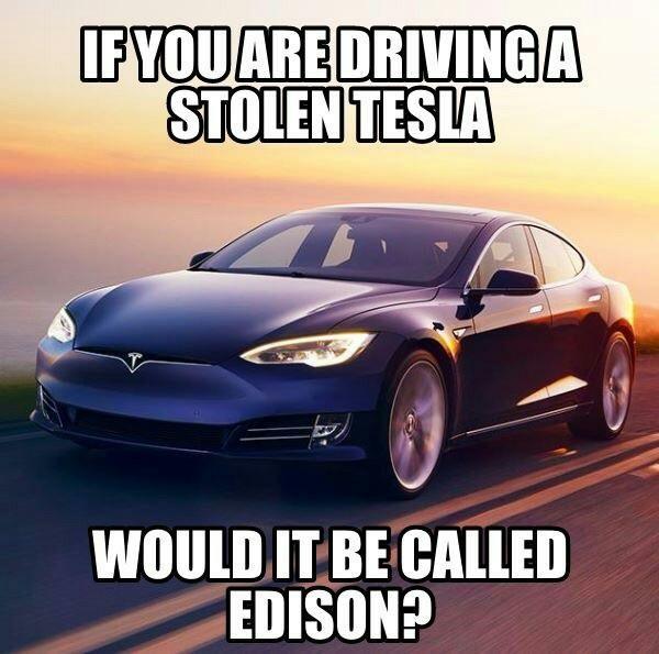 Хм... А и правда. Тесла, Никола Тесла, Эдисон, Физика, Юмор, Reddit