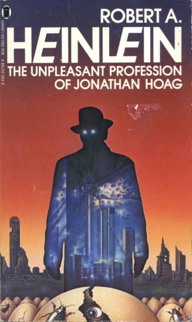 """Роберт Хайнлайн. """"Неприятная профессия Джонатана Хога"""" Что почитать?, Рецензия, Длиннопост, Научная фантастика, Роберт Хайнлайн"""